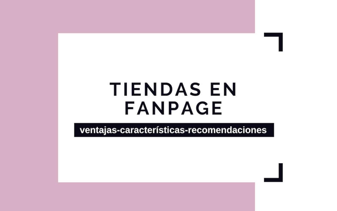 Tiendas en Facebook: Ventajas, características y recomendaciones
