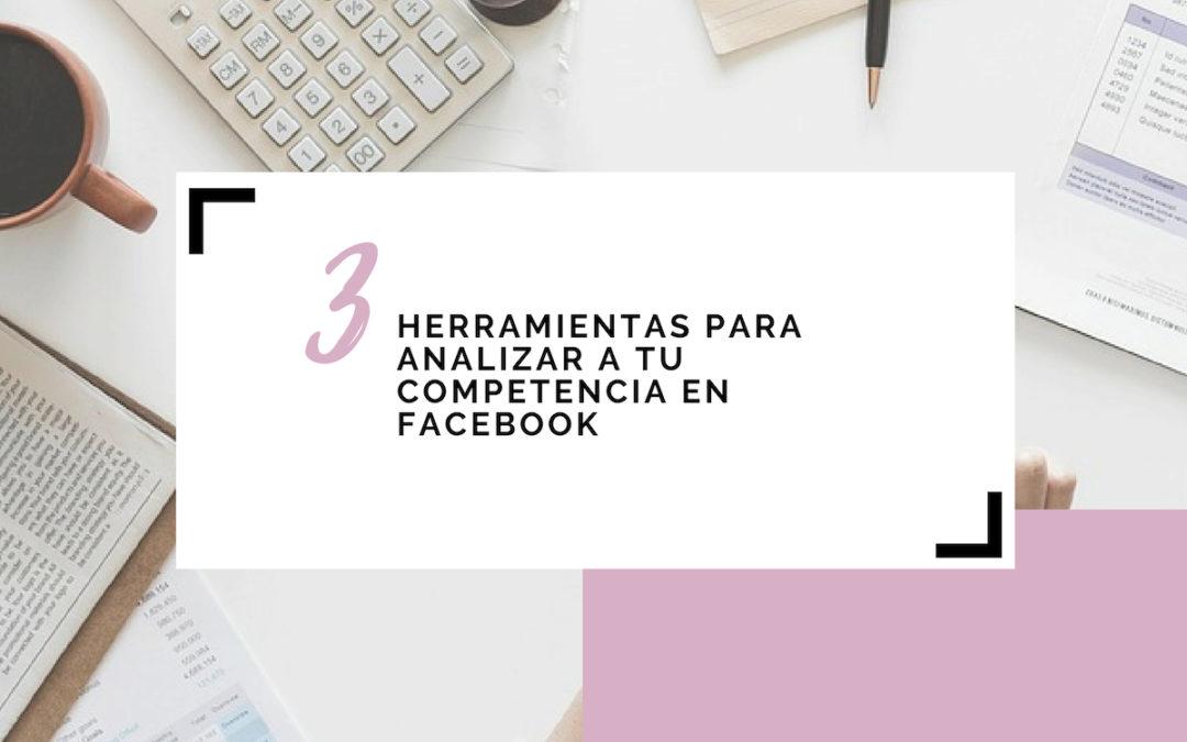 3 herramientas para analizar a tu competencia en Facebook
