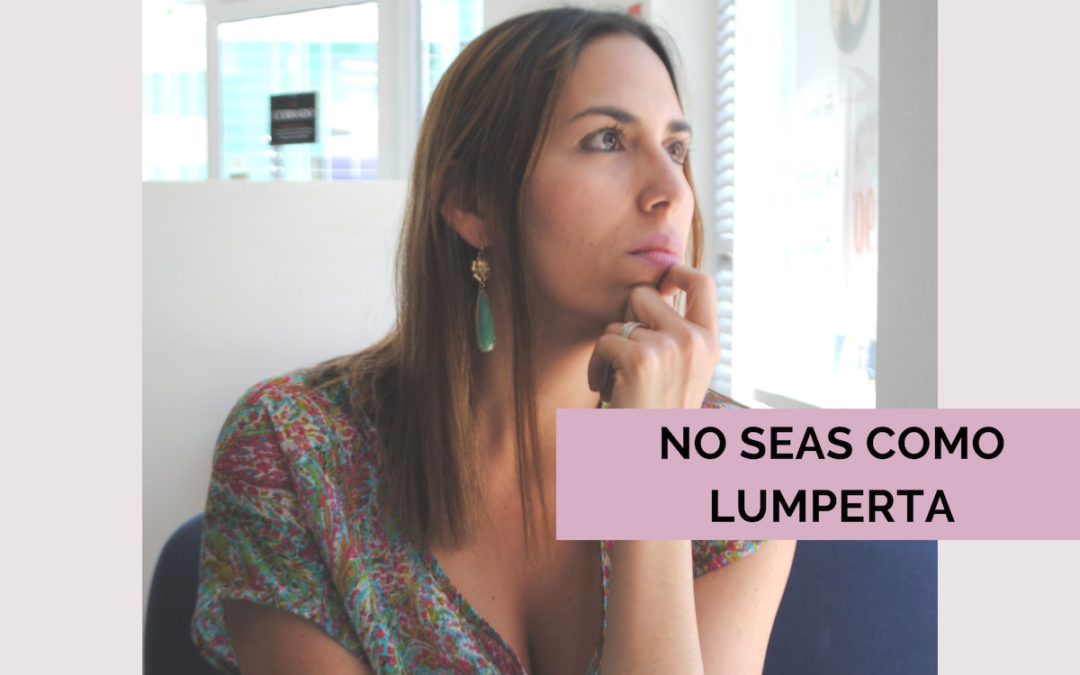 No seas como Lumperta